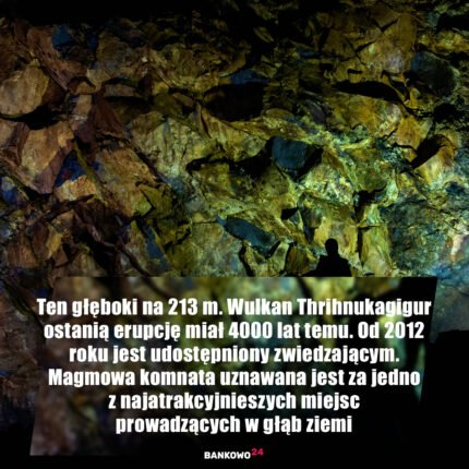 Ten głęboki na 213 m. Wulkan Thrihnukagigur ostanią erupcję miał 4000 lat temu. Od 2012 roku jest udostępniony zwiedzającym. Magmowa komnata uznawana jest za jedno z najatrakcyjnieszych miejsc prowadzących w głąb ziemi